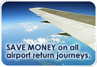 SAVE MONEY on all airport return journeys